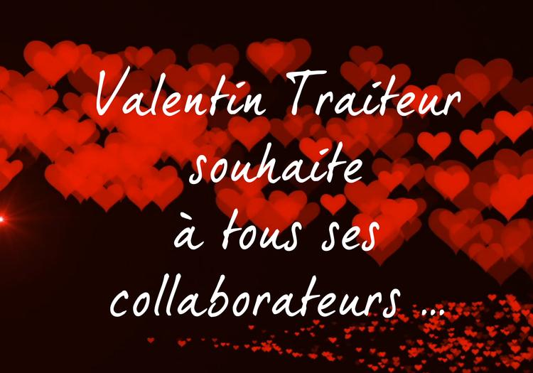 Valentin Traiteur souhaite à tous ses collaborateurs ...